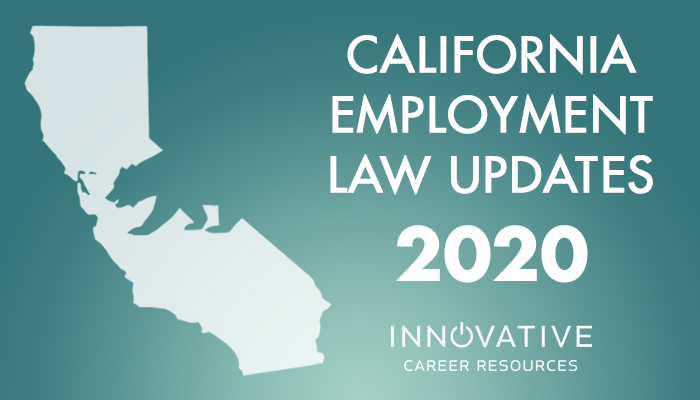 California New Laws 2020.Employment Law Updates For 2020 Innovative Career Resources